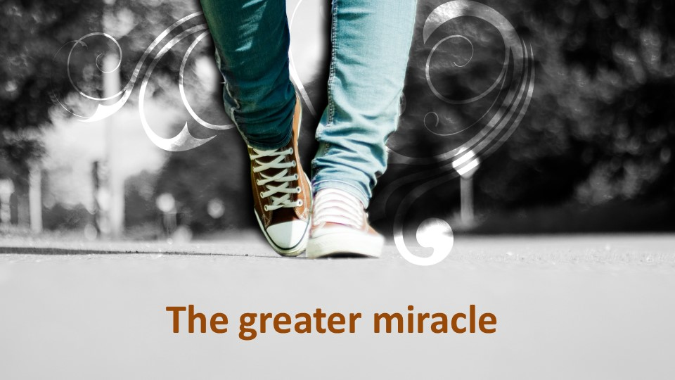 The greater miracle